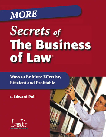 More Secrets of The Business of Law®
