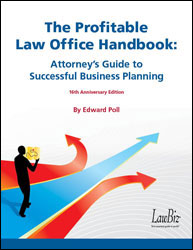 The Profitable Law Office Handbook: Attorney's Guide to Successful Business Planning