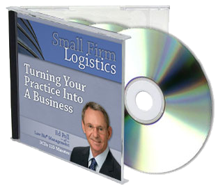 Small Firm Logistics: Turning Your Practice into a Business