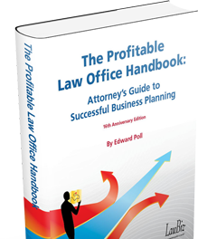 Secrets of The Business of Law: Successful Practices for Increasing Your Profits!, Second Edition