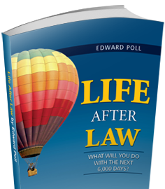Life After Law: What Will You Do with the Next 6000 Days?